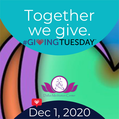 GivingTuesday Dallas Meditation Center - Together We Give