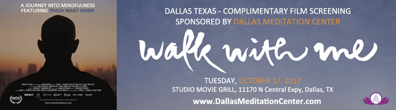 Walk With Me - Dallas Film Screening sponsored by Dallas Meditation, October 17, 2017